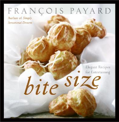 Bite Size By Payard, Francois/ McBride, Anne E./ Freeman, Craig/ Voltan, Rogerio (PHT)